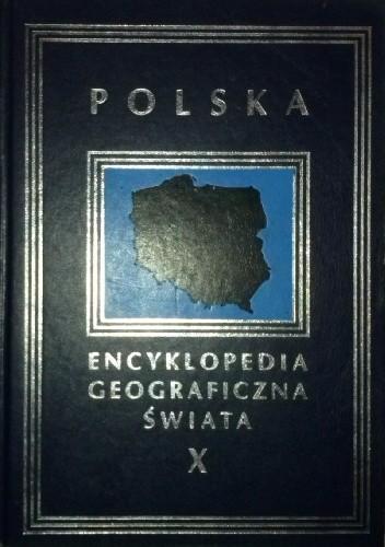 Okładka książki Encyklopedia Geograficzna Świata tom X. Polska