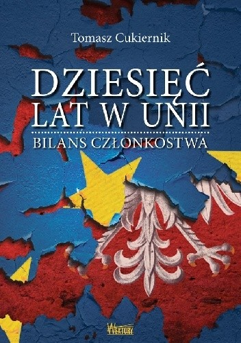 Okładka książki Dziesięć lat w Unii. Bilans członkostwa