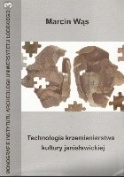 Technologia krzemieniarstwa kultury janisławickiej