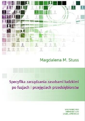 Okładka książki Specyfika zarządzania zasobami ludzkimi po fuzjach i przejęciach przedsiębiorstw