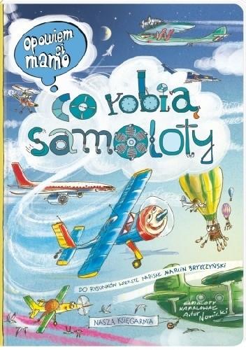 Okładka książki Opowiem ci, mamo, co robią samoloty