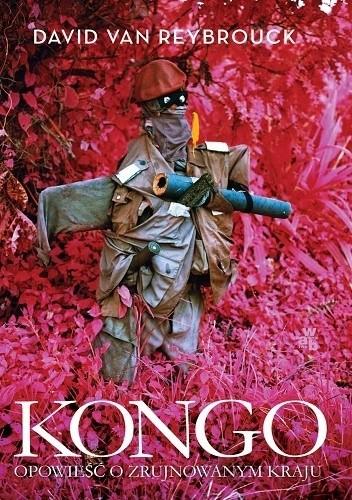 Okładka książki Kongo. Opowieść o zrujnowanym kraju