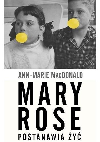 Okładka książki Mary Rose postanawia żyć