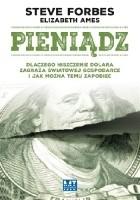 Pieniądz. Dlaczego niszczenie dolara zagraża światowej gospodarce i jak można temu zapobiec