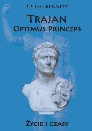 Okładka książki Trajan. Optimus Princeps.