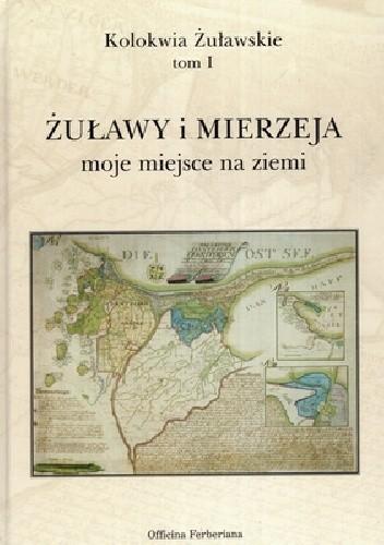 Okładka książki Żuławy i Mierzeja, moje miejsce na ziemi