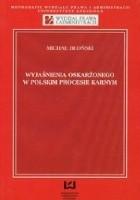 Wyjaśnienia oskarżonego w polskim procesie karnym