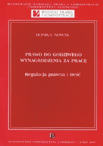 Okładka książki Prawo do godziwego wynagrodzenia za pracę : regulacja prawna i treść