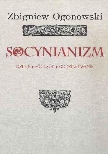 Okładka książki Socynianizm. Dzieje, poglądy, oddziaływanie