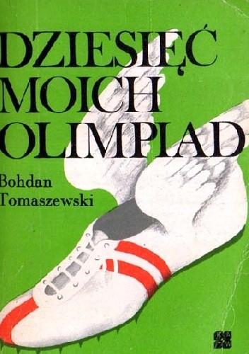 Okładka książki Dziesięć moich olimpiad