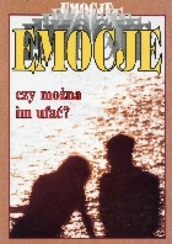 Okładka książki Emocje - czy można im ufać?