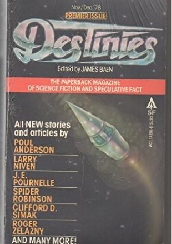 Okładka książki Destinies: The Paperback Magazine of Science Fiction & Speculative Fact, Vol. 1 No. 1 (November-December, 1978)