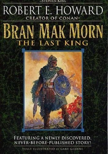 Okładka książki Bran Mak Morn: The Last King