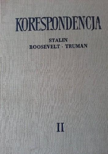 Okładka książki Korespondencja w okresie Wielkiej Wojny Narodowej. 1941-1945. Tom II