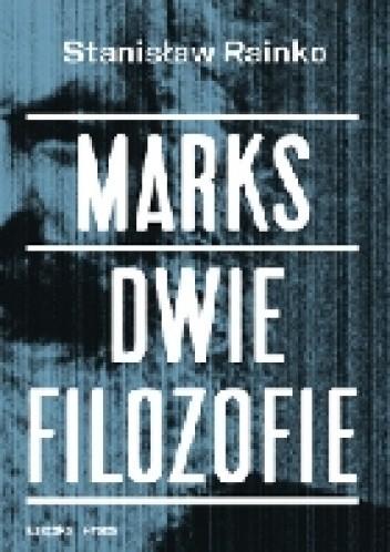 Okładka książki Marks. Dwie filozofie