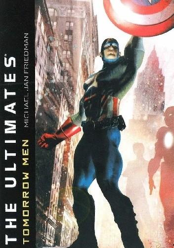 Okładka książki The Ultimates - Tomorrow Men