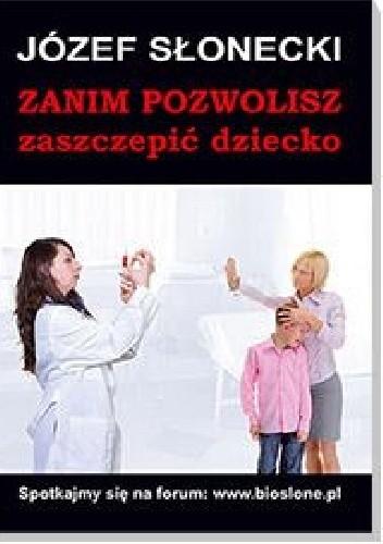 Okładka książki Zanim pozwolisz zaszczepić dziecko