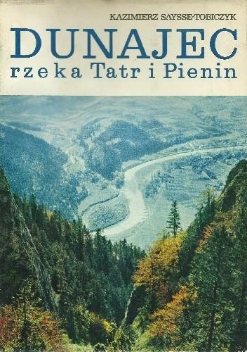 Okładka książki Dunajec, rzeka Tatr i Pienin