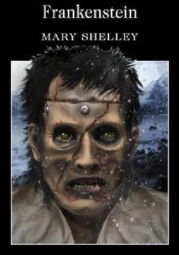 Okładka książki Frankenstein: Or, the Modern Prometheus