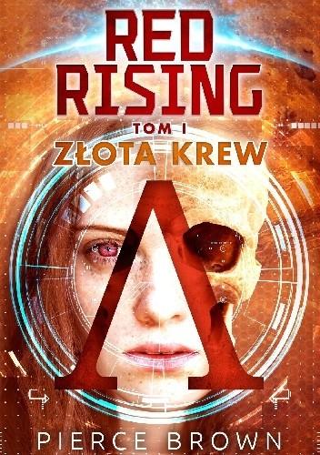 Okładka książki Red Rising Tom 1 Złota krew