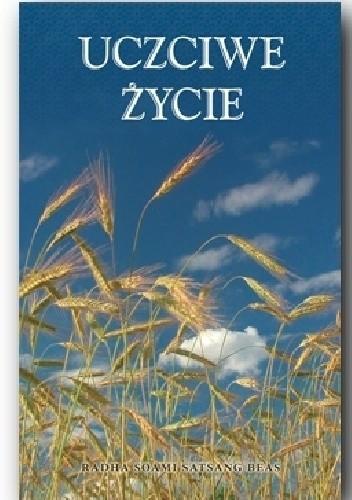 Okładka książki Uczciwe życie sposobem dojścia do celu
