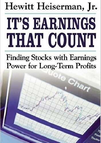 Okładka książki It's Earnings That Count. Finding Stocks with Earnings Power for Long-Term Profits 1st Edition