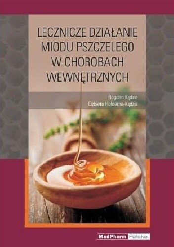 Okładka książki Lecznicze działanie miodu w chorobach wewnętrznych