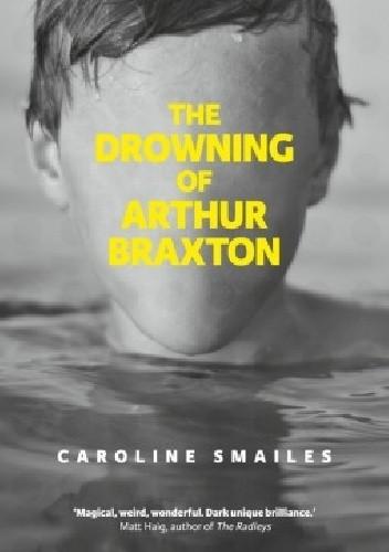 Okładka książki The Drowning of Arthur Braxton
