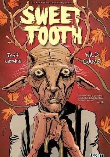 Okładka książki Sweet Tooth, Vol. 6: Wild Game