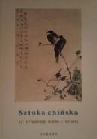Sztuka chińska t. IV Dynastie Ming i Ts'ing