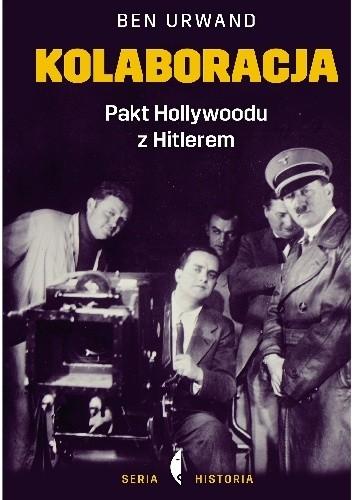 Okładka książki Kolaboracja. Pakt Hollywoodu z Hitlerem
