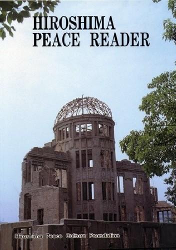 Okładka książki Hiroshima peace reader