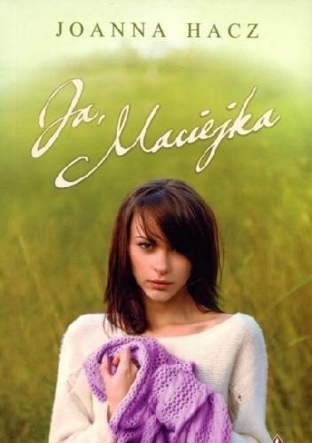 Okładka książki Ja, Maciejka