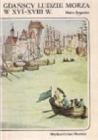Gdańscy ludzie morza w XVI-XVIII w.