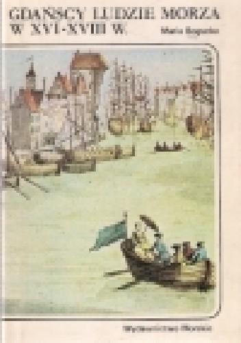 Okładka książki Gdańscy ludzie morza w XVI-XVIII w.