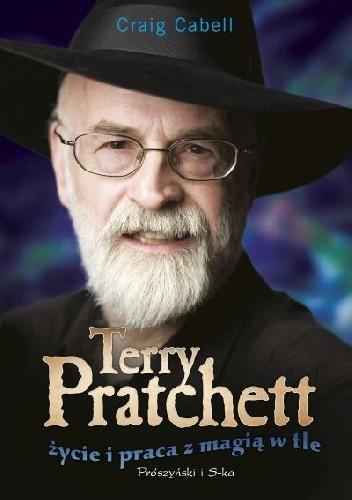 Okładka książki Terry Pratchett. Życie i praca z magią w tle