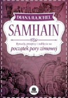 Samhain. Rytuały, przepisy i zaklęcia na koniec lata