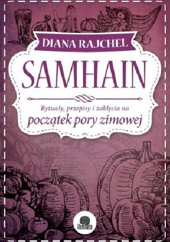 Okładka książki Samhain. Rytuały, przepisy i zaklęcia na koniec lata
