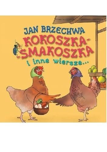 Okładka książki Kokoszka - Smakoszka i inne wiersze...