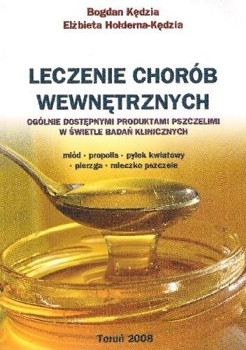 Okładka książki Leczenie chorób wewnętrznych ogólnie dostępnymi produktami pszczelimi w świetle badań klinicznych