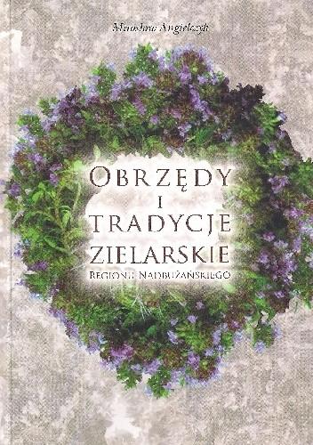 Okładka książki Obrzędy i tradycje zielarskie regionu nadbużańskiego