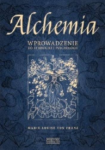 Okładka książki Alchemia. Wprowadzenie do symboliki i psychologii