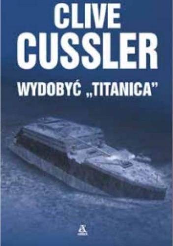 """Okładka książki Wydobyć """"Titanica"""""""