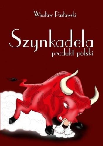 Okładka książki Szynkadela - produkt polski