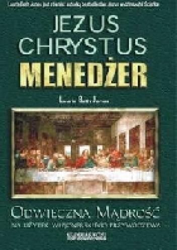 Okładka książki Jezus Chrystus, menedżer