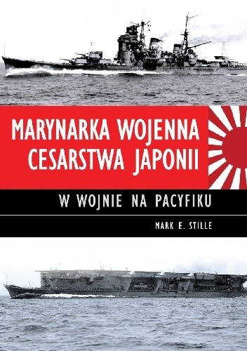 Okładka książki Marynarka Wojenna Cesarstwa Japonii w wojnie na Pacyfiku
