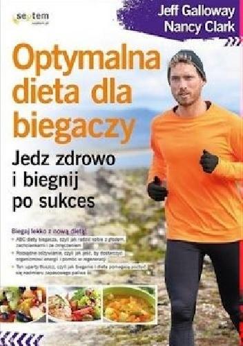 Optymalna Dieta Dla Biegaczy Jedz Zdrowo I Biegnij Po Sukces Jeff
