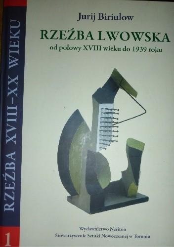 Okładka książki Rzeźba lwowska. Od połowy XVIII wieku do 1939 roku