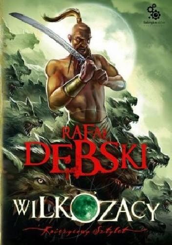 Okładka książki Wilkozacy 3. Księżycowy sztylet