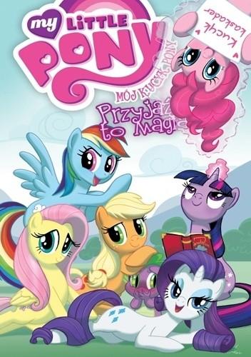 Okładka książki Mój Kucyk Pony - Przyjaźń to magia, tom 2